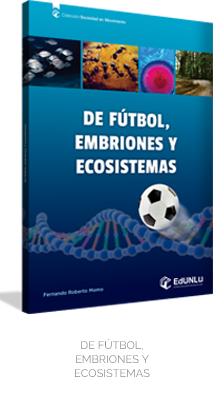 De fútbol, embriones y ecosistemas