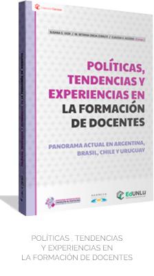 Políticas, tendencias y experiencias en la formación de docentes. Panorama actual en Argentina, Brasil, Chile y Uruguay