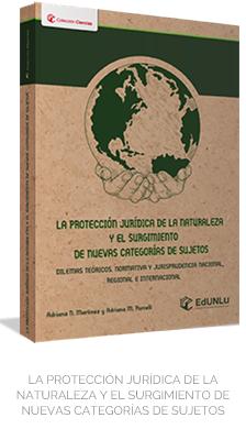 La Protección Jurídica de la Naturaleza  y el Surgimiento de Nuevas Categorías de Sujetos