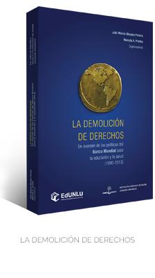 La demolición de derechos: un examen de las políticas del Banco Mundial para la educación y la salud 1980-2013